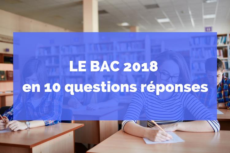 Le bac 2018 en 10 questions réponses.png