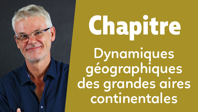 Dynamiques géographiques des grandes aires continentales