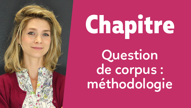 La question de corpus : méthodologie