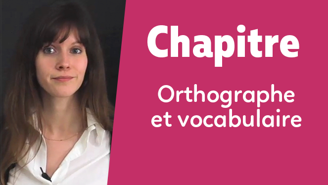 Orthographe et vocabulaire