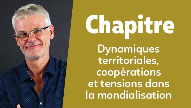 Dynamiques territoriales, coopérations et tensions dans la mondialisation