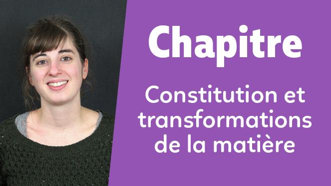 Constitution et transformations de la matière