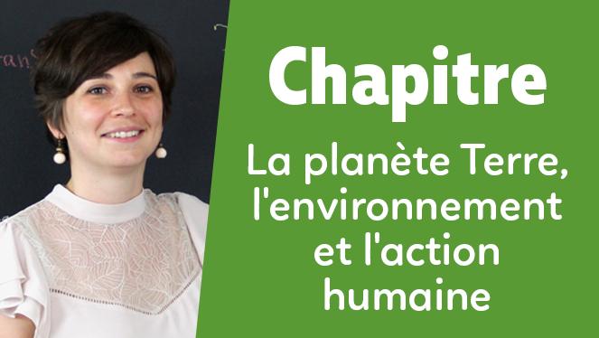 La planète Terre, l'environnement et l'action humaine