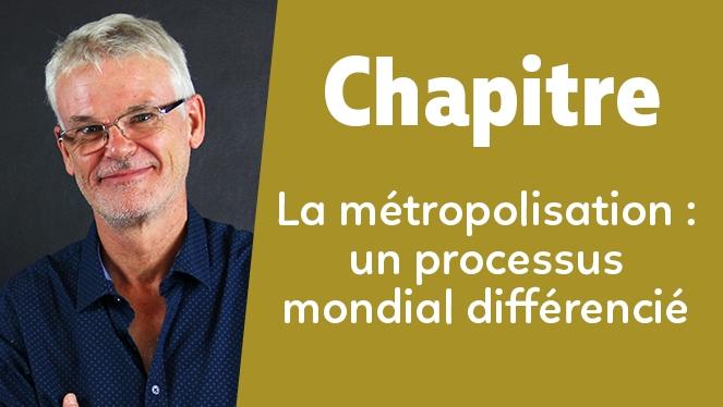 La métropolisation : un processus mondial différencié