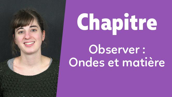 Observer : Ondes et matière