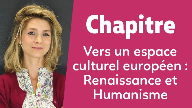 Vers un espace culturel européen : Renaissance et Humanisme