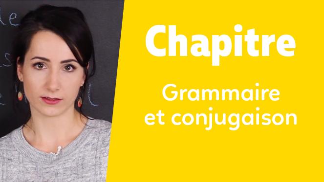 Grammaire et conjugaison