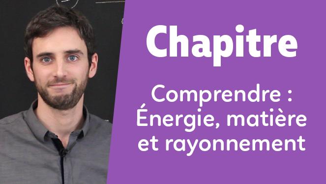 Comprendre : Énergie, matière et rayonnement
