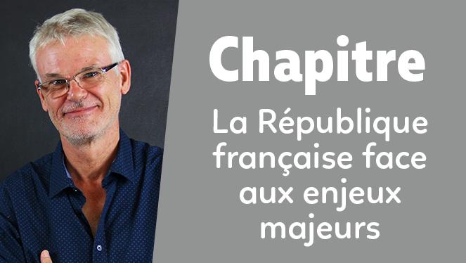 La République française face aux enjeux majeurs (fin du XIXe siècle - XXe siècle)
