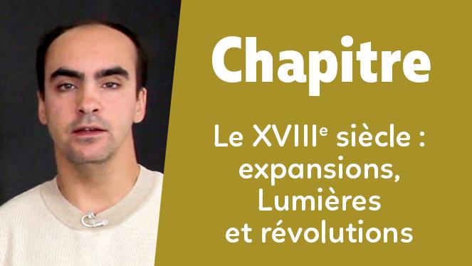 Le XVIIIe siècle : expansions, Lumières et révolutions
