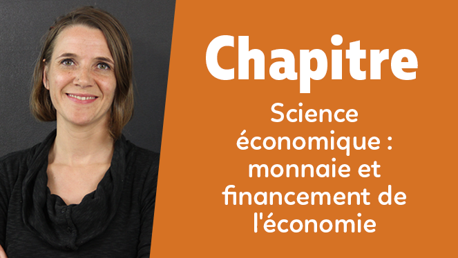 Science économique : monnaie et financement de l'économie