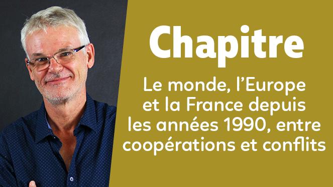 Le monde, l'Europe et la France depuis les années 1990, entre coopérations et conflits