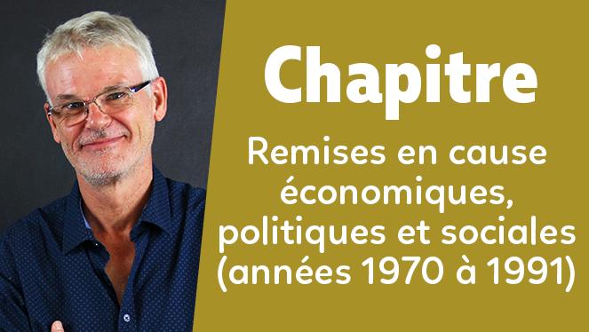 Remises en cause économiques, politiques et sociales (années 1970 à 1991)
