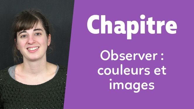 Observer : couleurs et images