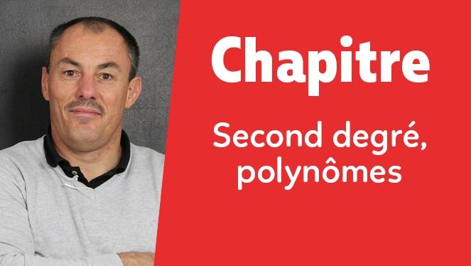 Second degré, polynômes
