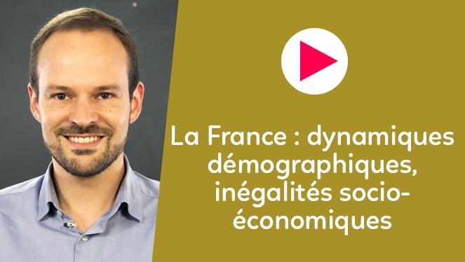 La France : dynamique démographiques, inégalités socio-économiques