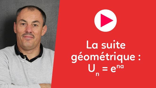 La suite géométrique : $U_n=e^{na}$