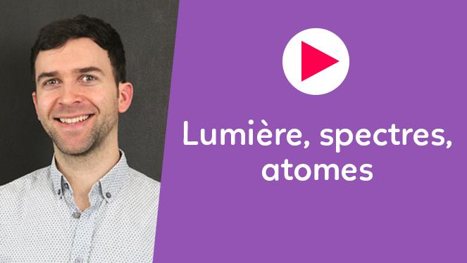 Lumière, spectres, atomes