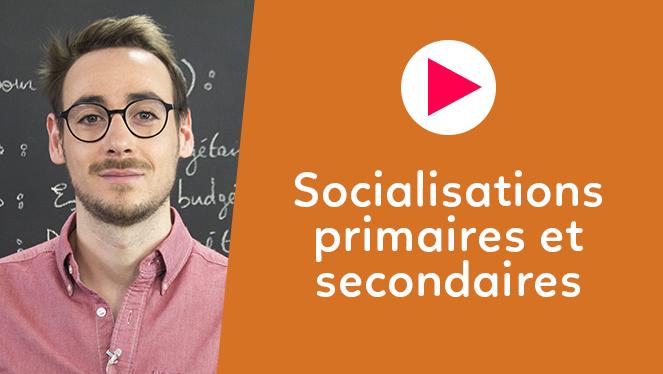 Socialisations primaires et secondaires