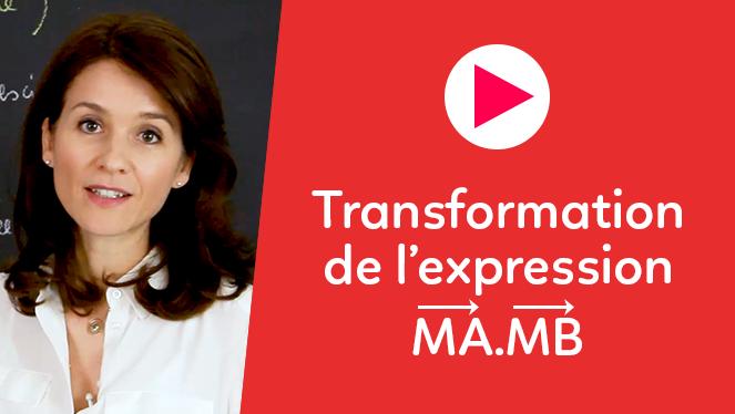Transformation de l'expression $\overrightarrow{MA}\cdot \overrightarrow{MB}$