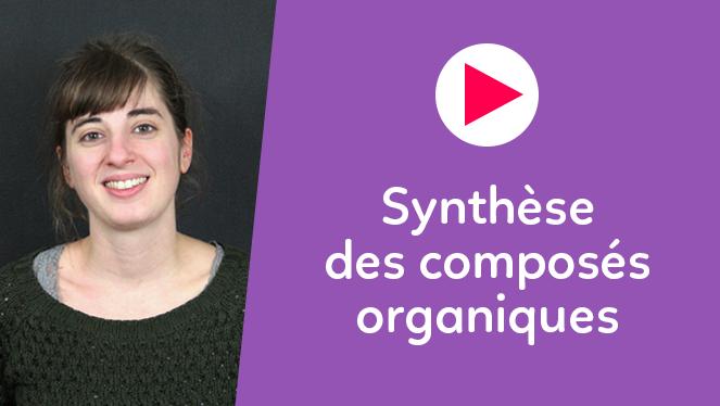 Synthèse des composés organiques
