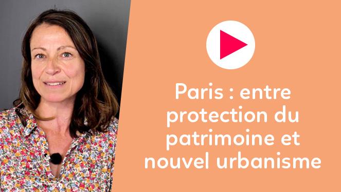 Paris : entre protection du patrimoine et nouvel urbanisme