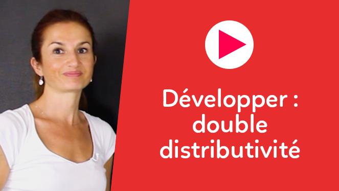 Développer : double distributivité