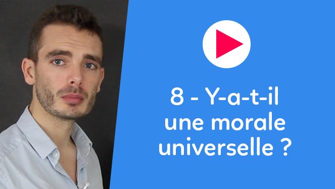 8 - Y-a-t-il une morale universelle ?