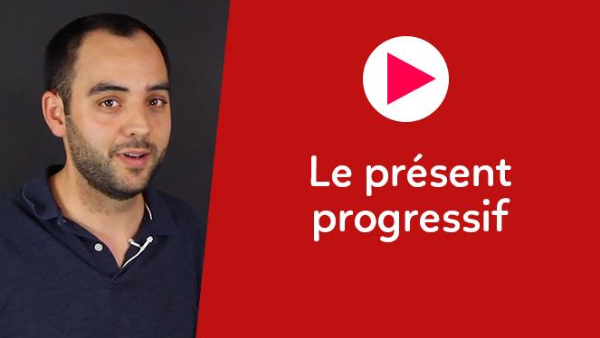 Le présent progressif