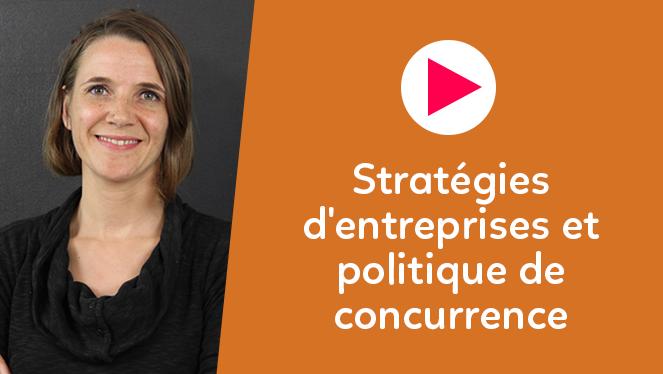 Stratégies d'entreprises et politique de concurrence dans une économie globalisée