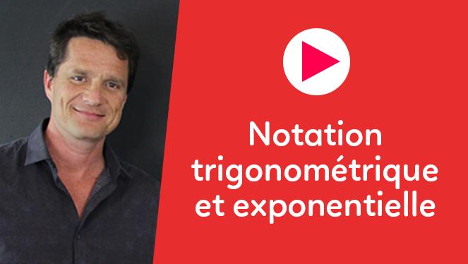 Notation trigonométrique et exponentielle
