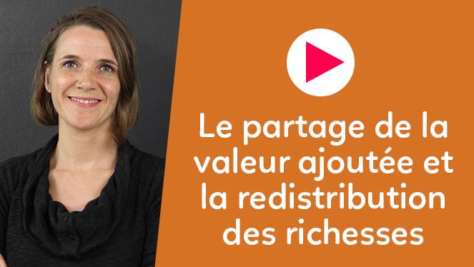 Le partage de la valeur ajoutée et la redistribution des richesses