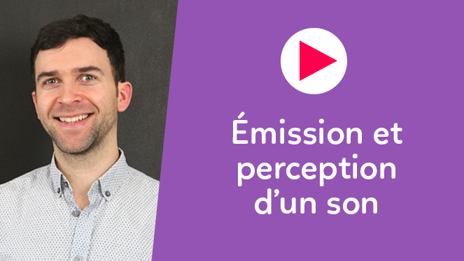 Émission et perception d'un son