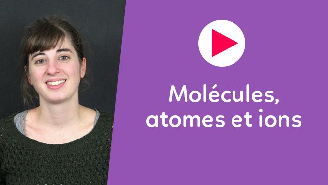 Molécules, atomes et ions