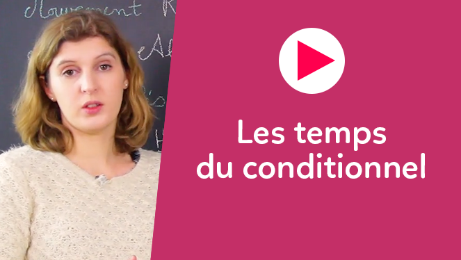Les temps du conditionnel