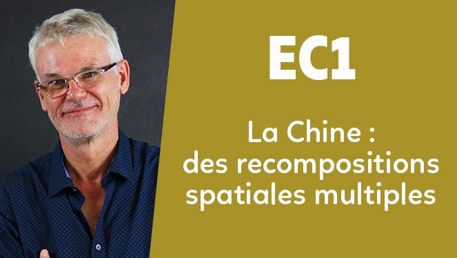 EC1 - La Chine : des recompositions spatiales multiples