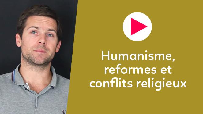 Humanisme, reformes et conflits religieux