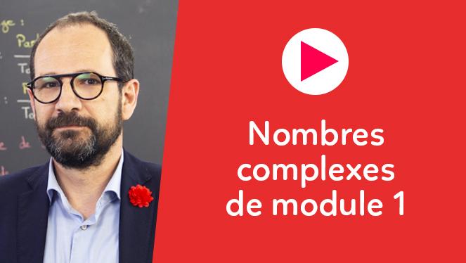 Nombres complexes de module 1