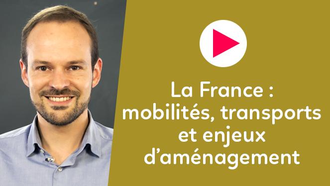 La France : mobilités, transport et enjeux d'aménagement