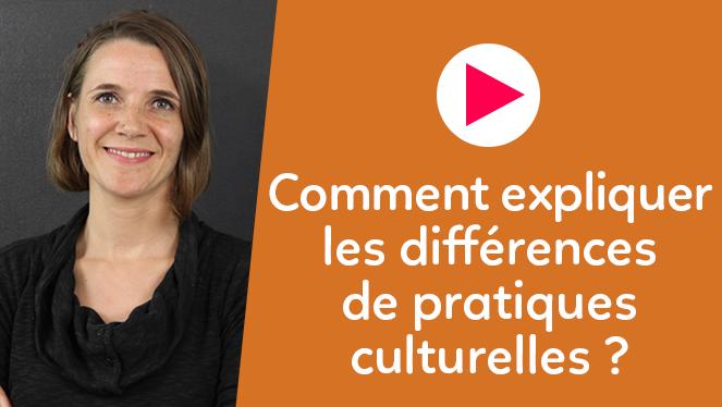 Comment expliquer les différences de pratiques culturelles ?