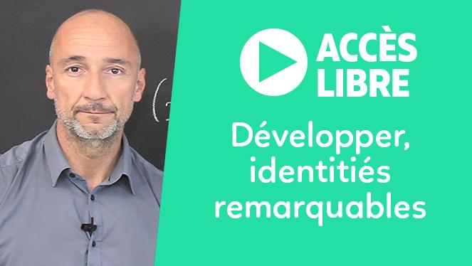 Développer, identitiés remarquables