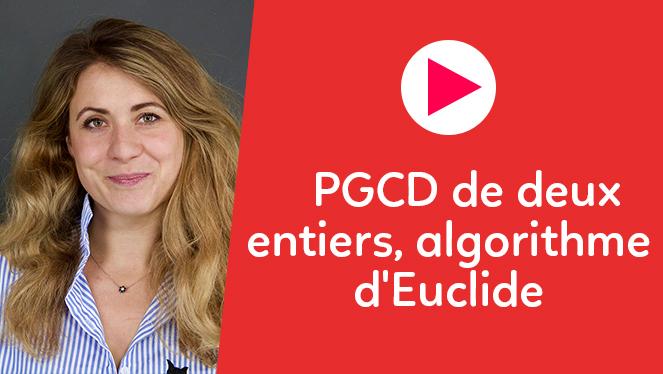 PGCD de deux entiers, algorithme d'Euclide