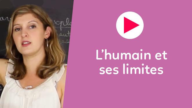 L'humain et ses limites