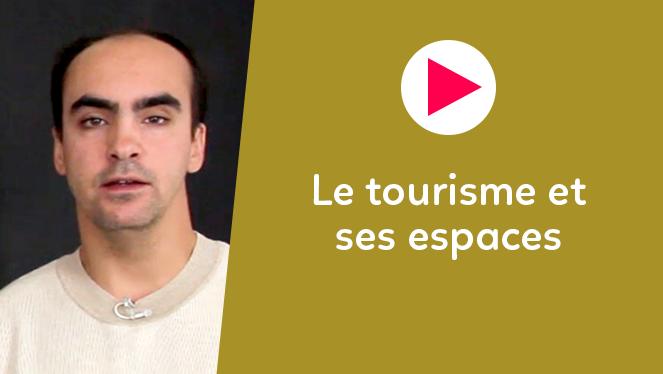 Le tourisme et ses espaces