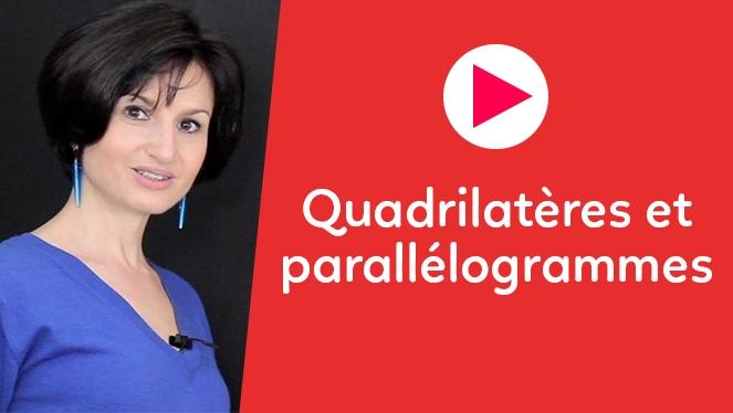 Quadrilatères et parallélogrammes