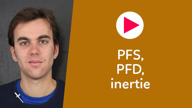 PFS, PFD, inertie