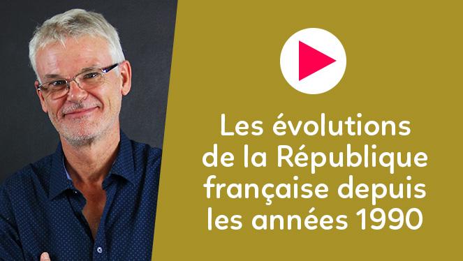 Les évolutions de la République française depuis les années 1990