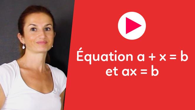 Équation a+x=b et ax=b