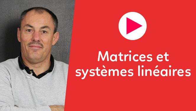 Matrices et systèmes linéaires