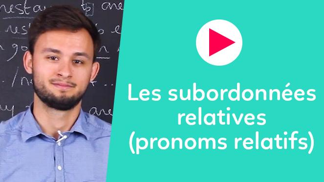 Les subordonnées relatives (pronoms relatifs)